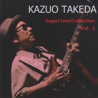 ★KAZUO TAKEDA 「Super Live Collection Vol-2」