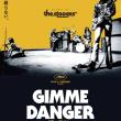 GIMME DANGERを観て来た。