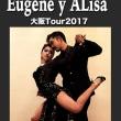 Eugeue y Alisa 大阪ツアー2017!