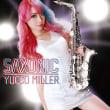 ユッコ・ミラー SAXONIC/YUCCO MILLER
