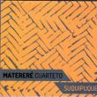 マテレレ・クアルテート『Suquipuquero』