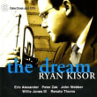 RYAN KISOR / THE DREAM