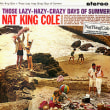 Nat King Cole/Those Lazy-Hazy-Crazy Days Of Summer