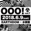 6/9(sat) OOO!Vol7 @earthdom #大久保水族館