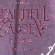 BEAUTIFUL GARDEN −百花絢爛−