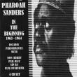 In the Beginning Pharoah Sanders & more.
