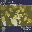 """ Vive La Compagnie """