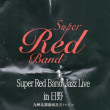 Super Red Bandライブ。