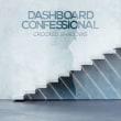 DASHBOARD CONFESSIONAL/CROOCKED SHADOWS