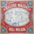 MASSIVE WAGONS/FULL NELSON [VINYL]