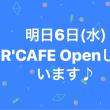 明日6日(水)R'CAFE Openしています♪