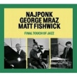 najponk trio/ final touch of jazz