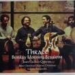 トラキアを知る Thrace  Sunday Morning Sessions