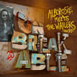 ALBOROISE MEETS THE WAILERS UNITED/UNBREAKABLE