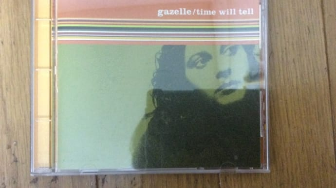 gazell 「time will tell」