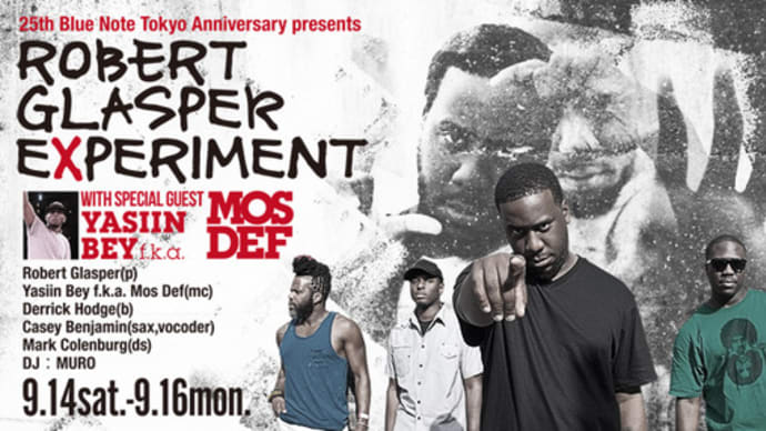 ROBERT GLASPER EXPERIMENT with YASIIN BEY f.k.a. MOS DEF@BLUENOTE TOKYO