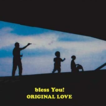 ORIGINAL LOVE 『bless You!』