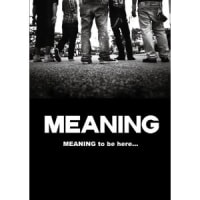 MEANING「MEANING to be here...」