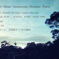 12月27日(土)1st Album 「onomatopia」リリースパティーをします!
