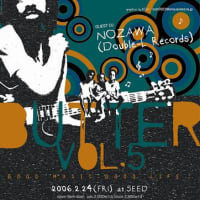 【BUTTER VOL.5 at SEED!!GUEST DJ NOZAWA !!!】