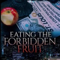 "New Novel ""Eating the Forbidden Fruit"", A True Confession of a Convicted Cop"