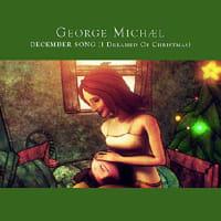 December Song (I Dreamed Of Christmas)  / ジョージ・マイケル  ★ ジョージが届けたかった本当のクリスマスSONG ★