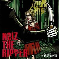 ◆NOIZ THE RIPPER◆THE SLUT BANKS◆再debut後、三枚目のアルバム!