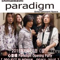 2015.06.21 (Sun) 大阪 Shinsaibashi paradigm ポスター☆