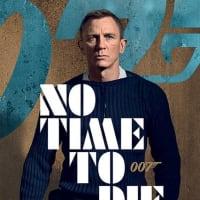 「007 ノー・タイム・トゥ・ダイ」No Time To Die(2020 ユニバーサル)