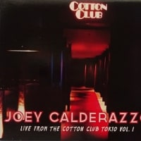 信頼の関係  LIVE THE COTTON CLUB TOKYO VOL.1  /  JOEY CALDERAZZO