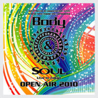 Body & Soul Live in Tokyo OPEN AIR 2010