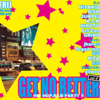 【Get No Better vol.4】