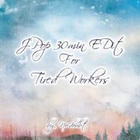[サウンドクラウド]J-POP 30min Edit For The Tired Workers by NO-DOUBT