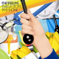 今週のアルバム - The Feeling 「Twelve Stops And Home」