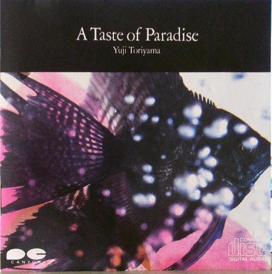 鳥山雄司 / A Taste Of Paradise...