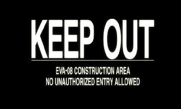 EVA-08 CONSTRUCTION AREA NO UNAUTHORIZED ENTRY ALLOWED